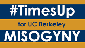 #timesup for UC Berkeley misogyny