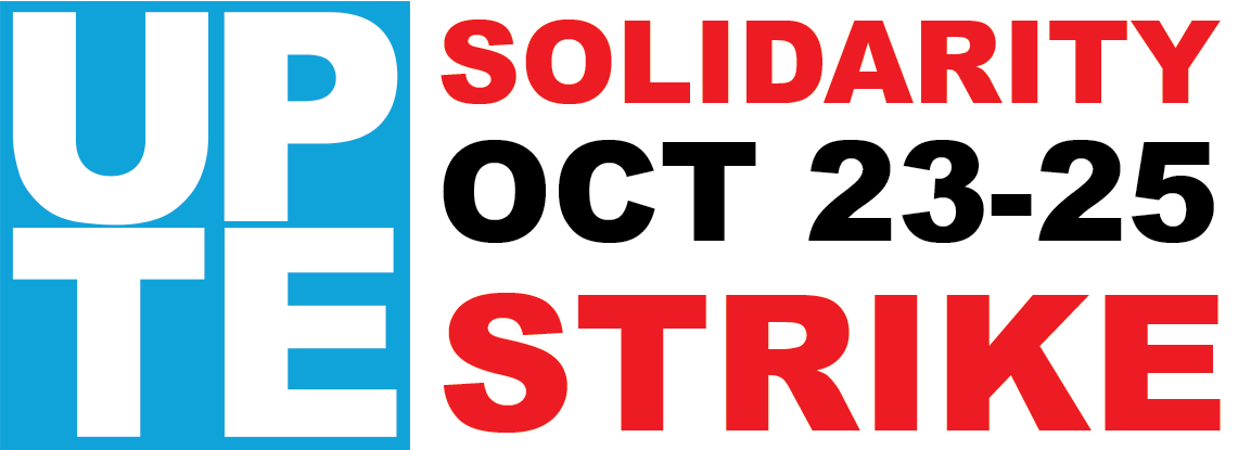 UPTE Solidarity Strike! October 23-25